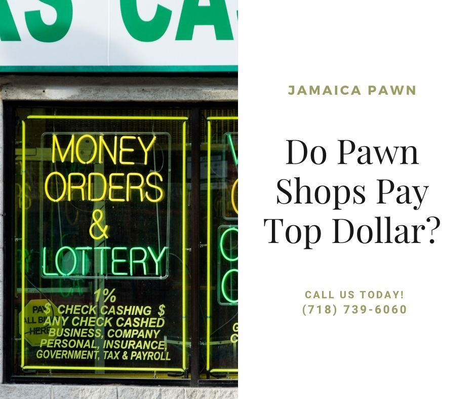 Do Pawn Shops Pay Top Dollar?